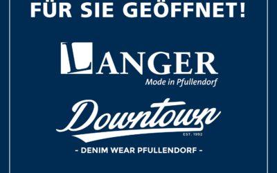 LANGER & DOWNTOWN ab 20. April wieder geöffnet