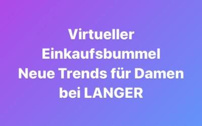 Langer's virtueller Einkaufsbummel für Damen zur neuen Herbstsaison